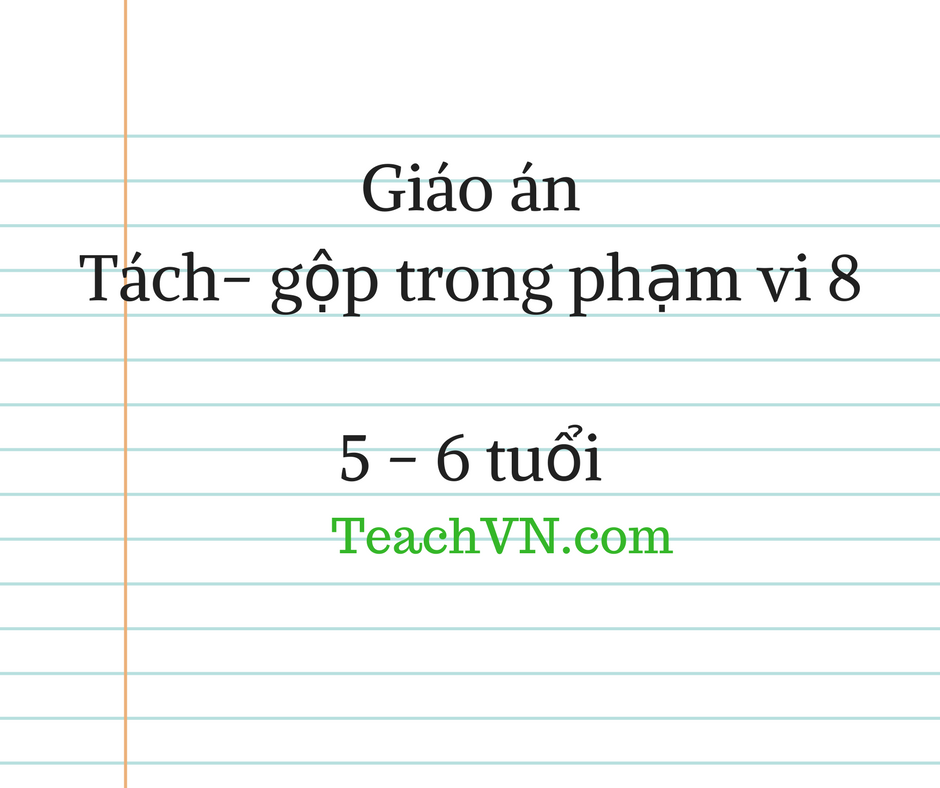 giao-an-tach-gop-trong-pham-vi-8-lop-5-6-tuoi.png