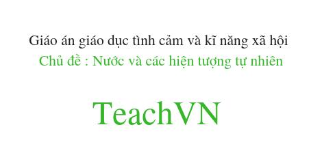 giao-an-giao-duc-tinh-cam-va-ki-nang-xa-hoi-chu-de-nuoc-va-cac-hien-tuong-tu-nhien.png