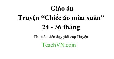 download-giao-an-truyen-chiec-ao-mua-xuan-24-36-thang-thi-giao-vien-day-gioi-cap-huyen-1.png