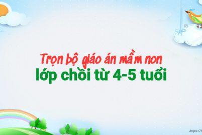 651x366-1522166488011-tron-bo-giao-an-mam-non-lop-choi-tu-4-5-tuoi.jpeg