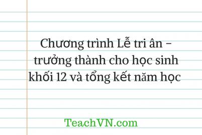 chuong-trinh-le-tri-an-truong-thanh-cho-hoc-sinh-khoi-12-va-tong-ket-nam-hoc.png