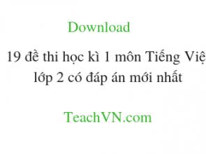 Download 19 đề thi học kì 1 môn Tiếng Việt lớp 2 có đáp án mới nhất