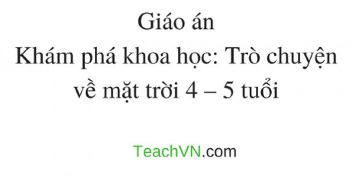 giao-an-kham-pha-khoa-hoc-tro-chuyen-ve-mat-troi-4-5-tuoi.png