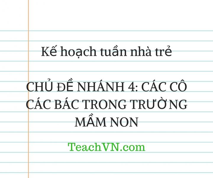 ke-hoach-tuan-nha-tre-chu-de-cac-co-cac-bac-trong-truong-mam-non.png