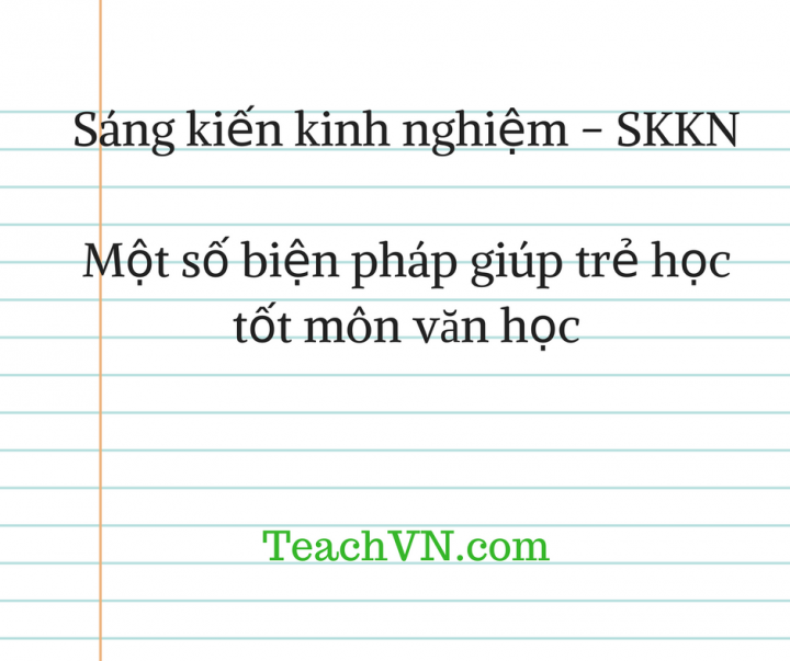 sang-kien-kinh-nghiem-skkn-mot-bien-phap-giup-tre-hoc-tot-mon-van-hoc.png
