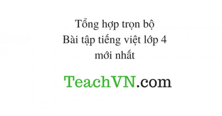 tong-hop-tron-bo-bai-tap-tieng-viet-lop-4-moi-nhat.png