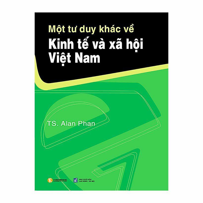 Ebook Sách Một Tư Duy Khác Về Kinh Tế Và Xã Hội Việt Nam PDF