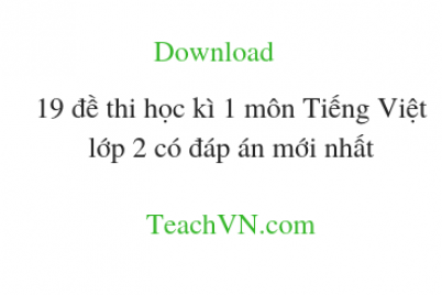 download-19-de-thi-hoc-ki-1-mon-tieng-viet-lop-2-co-dap-an-moi-nhat.png