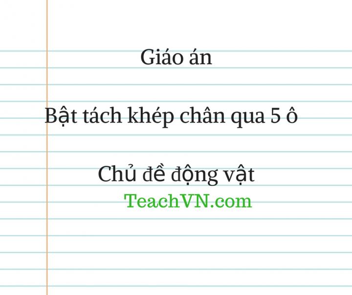 giao-an-bat-tach-khep-chan-qua-5-o-chu-de-dong-vat.png