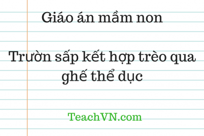 giao-an-mam-non-truon-sap-ket-hop-treo-qua-ghe-the-duc.png