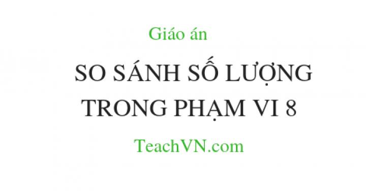 giao-an-so-sanh-so-luong-trong-pham-vi-8.png