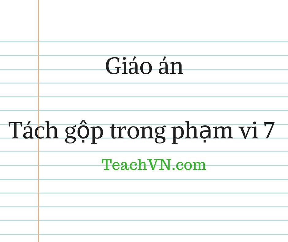 giao-an-tach-gop-trong-pham-vi-7-chia-7-doi-tuong-lam-2-phan.png