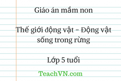 giao-mam-non-5-tuoi-gioi-dong-vat-dong-vat-song-trong-rung.png