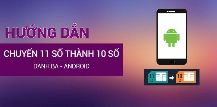 su-dung-ung-dung-chuyen-doi-sim-11-so-thanh-10-so-viettel-mobifone-vinaphone-vietnamobile-va-gmobile-so-tren-android-cuc-nhanh-teachvn.com_.jpg